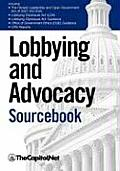Lobbying and Advocacy Sourcebook: Lobbying Laws and Rules: The Honest Leadership and Open Government Act of 2007 (Hloga), Lobbying Disclosure ACT, Lob