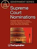 Supreme Court Nominations: Presidential Nomination, the Judiciary Committee, Proper Scope of Questioning of Nominees, Senate Consideration, Clotu