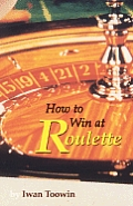 Roulette: A Game You Can Win at ...