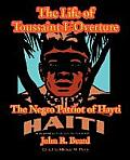 The Life of Toussaint L'Ouverture: The Negro Patriot of Hayti