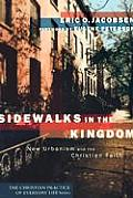 Sidewalks in the Kingdom New Urbanism & the Christian Faith