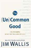 UnCommon Good How the Gospel Brings Hope to a World Divided