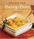 Recipes for Dairy-Free Living Cover
