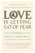 Love Is Letting Go of Fear 3rd Edition