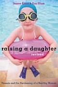 Raising a Daughter Parents & the Awakening of a Healthy Woman