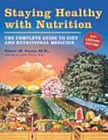 Staying Healthy with Nutrition: The Complete Guide to Diet & Nutritional Medicine