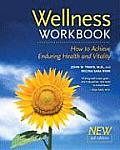 Wellness Workbook : How To Achieve Enduring Health and Vitality (3RD 04 Edition)