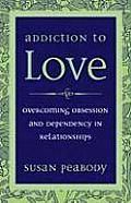 Addiction To Love Overcoming Obsessi 3RD Edition
