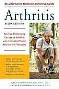 Alternative Medicine Definitive Guide To Arthritis (2ND 06 Edition)