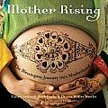 Mother Rising The Blessingway Journey Into Motherhood