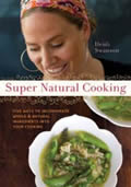 Super Natural Cooking: Five Delicious Ways to Incorporate Whole and Natural Ingredients into Your Cooking Cover