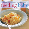 Feeding Baby: Everyday Recipes for Healthy Infants and Toddlers