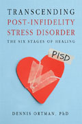 Transcending Post Infidelity Stress Disorder PISD The Six Stages of Healing