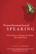 Transformational Speaking If You Want to Change the World Tell a Better Story