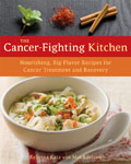 The Cancer-Fighting Kitchen: Nourishing, Big-Flavor Recipes for Cancer Treatment and Recovery Cover