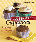 Gluten-Free Cupcakes: 50 Irresistible Recipes Made with Almond and Coconut Flour Cover