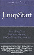 Inside the Minds Jumpstart Getting Your New Business Venture Off the Ground Quickly Profitably & Successfully