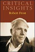 Critical Insights: Robert Frost: Print Purchase Includes Free Online Access