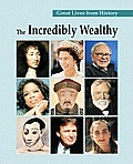 Great Lives from History: The Incredibly Wealthy: Print Purchase Includes Free Online Access