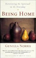 Being Home Discovering the Spiritual in the Everyday