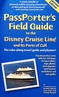 Passporter's Field Guide to the Disney Cruise Line: The Take-Along Travel Guide and Planner (Passporter Field Guide to the Disney Cruise Line & Its Ports of Call)