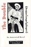 The Double (Doppelangelgnger): An Annotated Novel