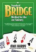 Standard Bridge Bidding for the 21st Century: A Simplified and Updated Presentation of Two-Over-One Game Forcing Bidding for Beginners, Social Players