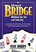 Advanced Bridge Bidding for the 21st Century: An Up-To-Date Presentation of the Two-Over-One Game Forcing Bidding System Used by the Top Players in th