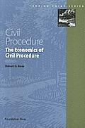 Civil Procedure The Economics of Civil Procedure