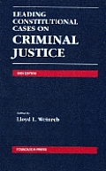 Leading Constitutional Cases on Criminal Justice 2005