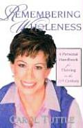 Remembering Wholeness A Personal Handbook for Thriving in the 21st Century