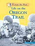 Life On The Oregon Trail Picture The Pas