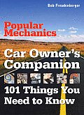 Popular Mechanics Car Owners Companion 101 Things You Need to Know