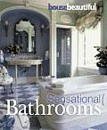 House Beautiful Sensational Bathrooms