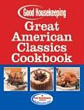 Good Housekeeping Great American Classics Cookbook