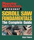 Popular Mechanics Workshop Scroll Saw Fundamentals The Complete Guide