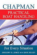 Chapman Practical Boat Handling: For Every Situation (Chapman)