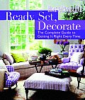 Ready Set Decorate The Complete Guide to Getting It Right Every Time