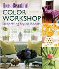 House Beautiful Color Workshop: Decorating Stylish Rooms (House Beautiful)