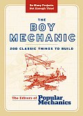 The Boy Mechanic: 200 Classic Things to Build Cover