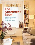 Apartment Book Smart Decorating for Spaces Large & Small