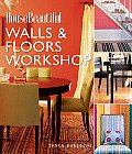 House Beautiful Walls & Floors Workshop