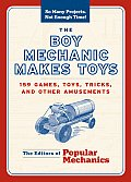 Boy Mechanic Makes Toys 159 Games Toys Tricks & Other Amusements