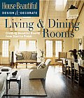 Living & Dining Rooms: Creating Beautiful Rooms from Start to Finish (House Beautiful: Design & Decorate)