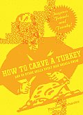 How to Carve a Turkey & 99 Other Skills Every Man Should Know