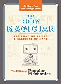 The Boy Magician: 156 Amazing Tricks and Sleights of Hand
