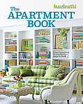 House Beautiful The Apartment Book Smart Decorating for Any Room Large or Small