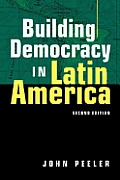 Building Democracy In Latin America 2nd Edition
