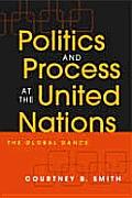 Politics & Processat the United Nations the Global Dance