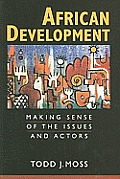 African Development Making Sense Of The Issues & Actors